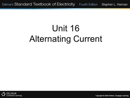 Unit 16 Alternating Current. Objectives: Discuss differences between direct and alternating current. Be able to compute instantaneous values of voltage.