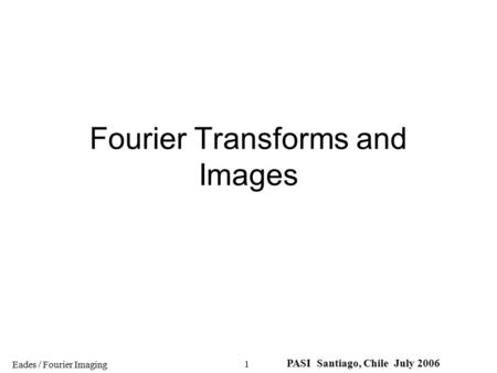 Fourier Transforms and Images