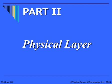 PART II Physical Layer.