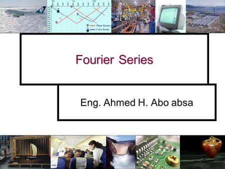 Fourier Series Eng. Ahmed H. Abo absa. Slide number 2 Fourier Series & The Fourier Transform Fourier Series & The Fourier Transform What is the Fourier.