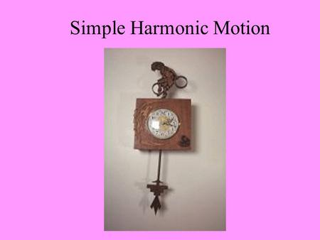 Simple Harmonic Motion. Simple harmonic motion (SHM) refers an oscillatory, or wave-like motion that describes the behavior of many physical phenomena: