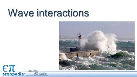 Wave interactions. Describing waves A crest represents all the high points in a wave. A trough is all the low points in the wave.