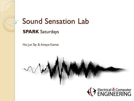 Sound Sensation Lab SPARK Saturdays Hui Jun Tay & Ameya Kamat.