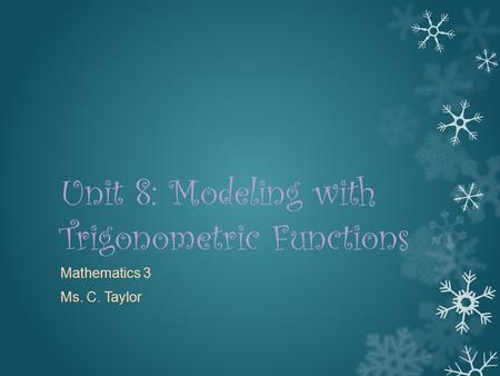Unit 8: Modeling with Trigonometric Functions