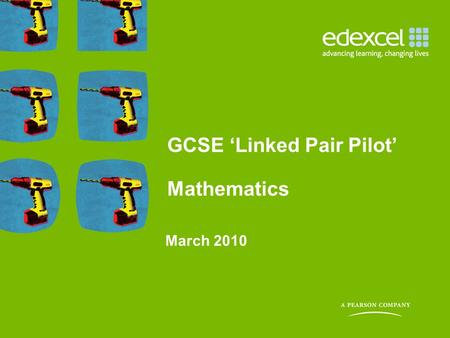 GCSE 'Linked Pair Pilot' Mathematics March 2010. Introduction This session will cover: Background The structure of the new qualifications New content.