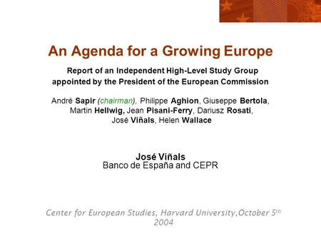 An Agenda for a Growing Europe Report of an Independent High-Level Study Group appointed by the President of the European Commission André Sapir (chairman),