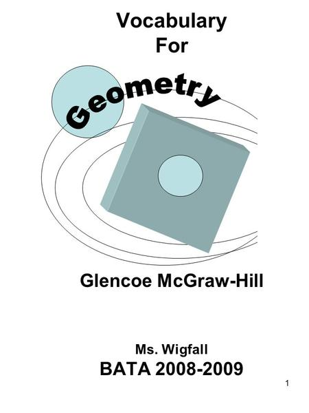 1 Vocabulary For Glencoe McGraw-Hill Ms. Wigfall BATA 2008-2009.