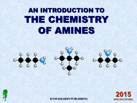 KNOCKHARDY PUBLISHING 2015 SPECIFICATIONS AN INTRODUCTION TO THE CHEMISTRY OF AMINES.