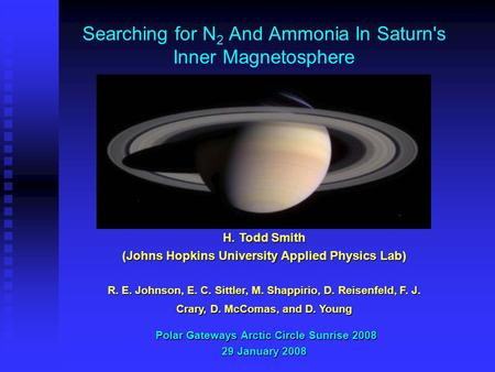 Searching for N 2 And Ammonia In Saturn's Inner Magnetosphere Polar Gateways Arctic Circle Sunrise 2008 Polar Gateways Arctic Circle Sunrise 2008 29 January.