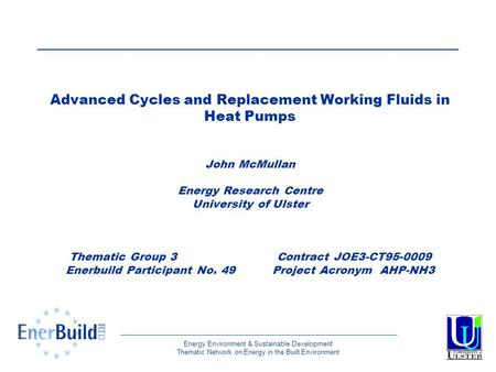 Energy Environment & Sustainable Development Thematic Network on Energy in the Built Environment Advanced Cycles and Replacement Working Fluids in Heat.