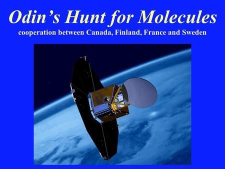 Odin's Hunt for Molecules cooperation between Canada, Finland, France and Sweden.