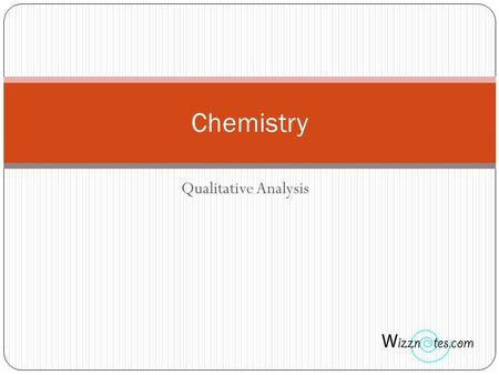 Qualitative Analysis Chemistry. What is qualitative analysis Qualitative analysis is used to determine the chemical composition of an unknown substance.