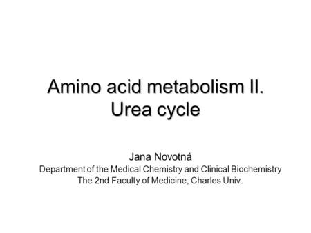 Amino acid metabolism II. Urea cycle