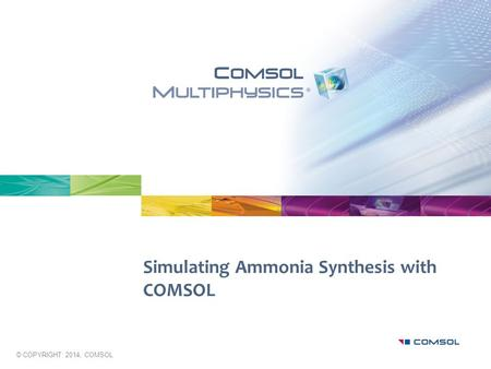 Simulating Ammonia Synthesis with COMSOL