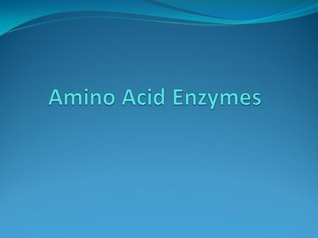 Amino Acid Enzymes Enzymes that attack Amino Acids 1. Cysteine desulfhydrase 2. Lysine decarboxylase 3. Phenylalanine deaminase.