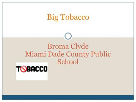 Broma Clyde Miami Dade County Public School Big Tobacco.