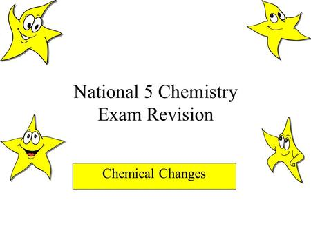 National 5 Chemistry Exam Revision Chemical Changes.