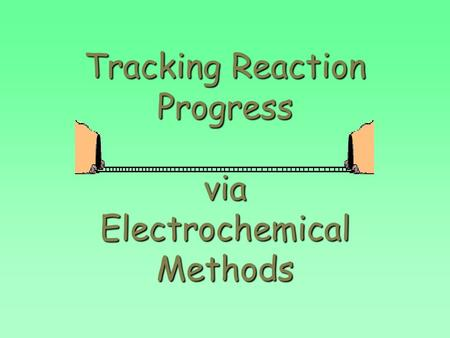 Tracking Reaction Progress via Electrochemical Methods.