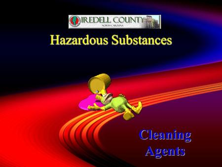Hazardous Substances Cleaning Agents or 1 1 Heath Hazard Safety Hazard.