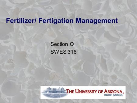 Fertilizer/ Fertigation Management Section O SWES 316.