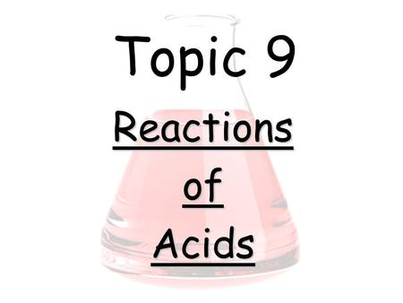 Topic 9 ReactionsofAcids. Salts A salt is an ionic substance in which the hydrogen ion of an acid has been replaced by a metal ion (or an ammonium ion).