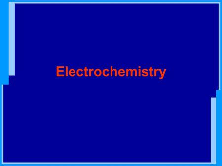 Electrochemistry. It deals with reactions involving a transfer of electrons: 1. Oxidation-reduction phenomena 2. Voltaic or galvanic cell Chemical reactions.