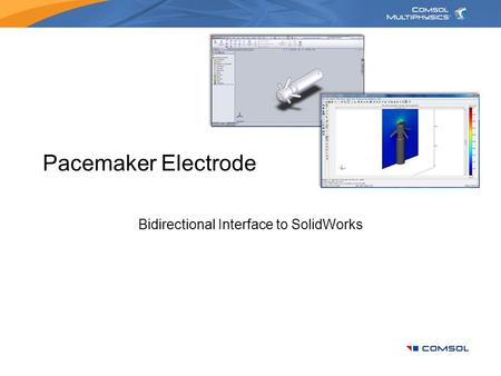 Pacemaker Electrode Bidirectional Interface to SolidWorks.