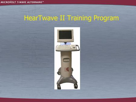 HearTwave II Training Program. HearTwave II MTWA Training Program  Patient Preparation  Performing a Test  Main Screen  Lead Check  Rest Phase (Pre-Exercise)