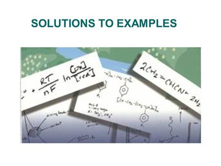 SOLUTIONS TO EXAMPLES.