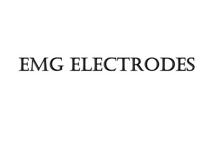 EMG ELECTRODES. Electromyography (EMG) is a technique for evaluating and recording the electrical activity produced by skeletal muscles. EMG is performed.