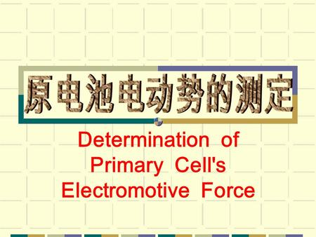 Determination of Primary Cell's Electromotive Force.