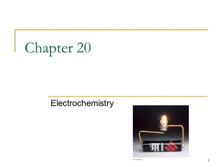 1 Chapter 20 Electrochemistry. 2 Chapter Goals 1. Electrical Conduction 2. Electrodes Electrolytic Cells 3. The Electrolysis of Molten Potassium Chloride.