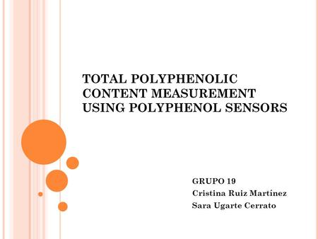 TOTAL POLYPHENOLIC CONTENT MEASUREMENT USING POLYPHENOL SENSORS