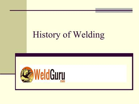 History of <strong>Welding</strong>.