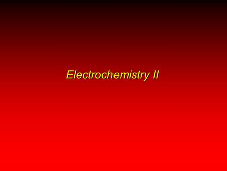Electrochemistry II. Electrochemistry Cell Potential: Output of a Voltaic Cell Free Energy and Electrical Work.