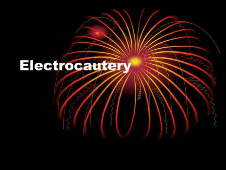 Electrocautery. Terms Related to Electrocautery ECU electrocautery unit Cautery and Bovie are used interchangeably to describe the cautery pencil or active.