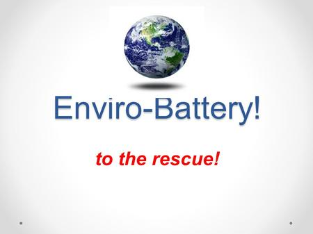 Enviro-Battery! to the rescue!. The Enviro Battery! Mr. Potato and Lemonstein Attempt to Save the World with their Genius Creation : The Enviro Battery!