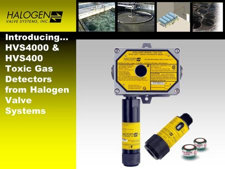 Introducing… HVS4000 & HVS400 Toxic Gas Detectors from Halogen Valve Systems.