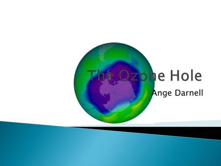 Ange Darnell.  Ozone is a relatively unstable molecule made up of three oxygen atoms.  The majority of this compound exists in the stratosphere (15.