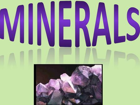 A mineral is a naturally occurring, inorganic, solid, with a definite chemical composition, and an ordered atomic arrangement.  Minerals are naturally.