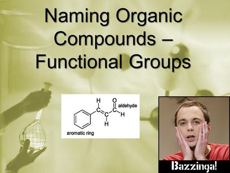 Naming Organic Compounds – Functional Groups. Halocarbons: Organic compound with C, H and a halogen. F2F2 Fluoro Cl 2 Chloro Br 2 Bromo I2I2 Iodo 1-chloropropane.