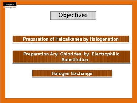 Objectives. Free radical chlorination or bromination of alkanes gives a complex 287 Haloalkanes and Haloarenes mixture of isomeric mono- and polyhaloalkanes,