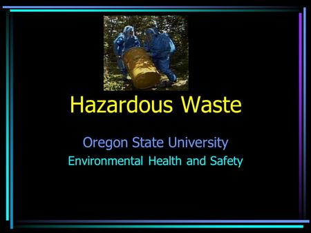Hazardous Waste Oregon State University Environmental Health and Safety.