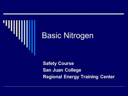 Basic Nitrogen Safety Course San Juan College Regional Energy Training Center.