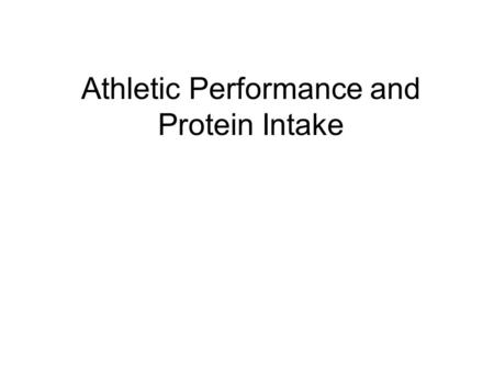 Athletic Performance and Protein Intake. Protein Basics Proteins are molecules have many enzymatic and structural functions related to the growth, maintenance.