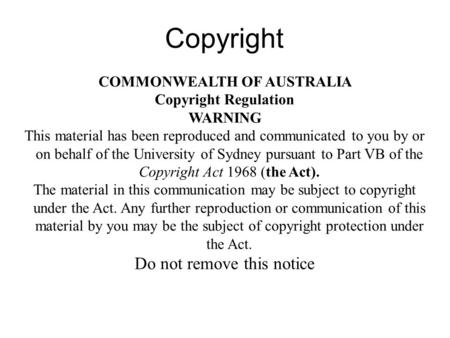 Copyright COMMONWEALTH OF AUSTRALIA Copyright Regulation WARNING This material has been reproduced and communicated to you by or on behalf of the University.
