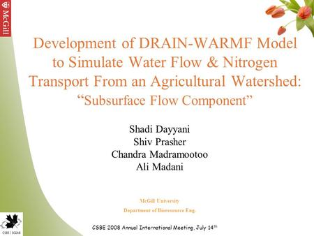 "Development of DRAIN-WARMF Model to Simulate Water Flow & Nitrogen Transport From an Agricultural Watershed: "" Subsurface Flow Component"" Shadi Dayyani."