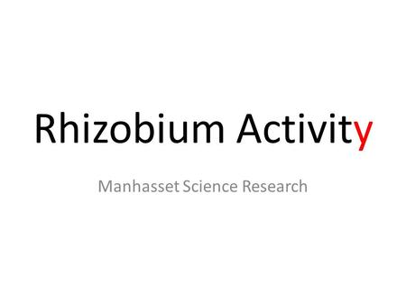 Rhizobium Activity Manhasset Science Research. Need Bean Yellow Mosaic Virus (Brunt, 1996) Asia leads in soybean production and intake (Westcott, 2008)
