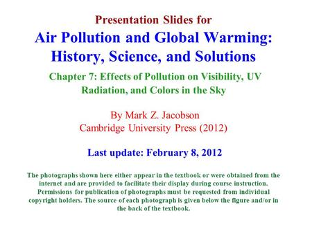 Presentation Slides for Air Pollution and Global Warming: History, Science, and Solutions Chapter 7: Effects of Pollution on Visibility, UV Radiation,