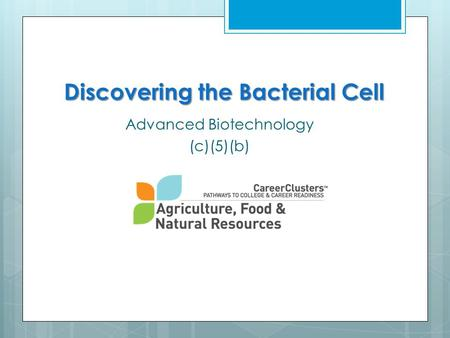 Discovering the Bacterial Cell Advanced Biotechnology (c)(5)(b)